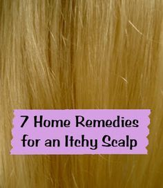 Home remedies to treat itchy scalp | CNA & YOGA | Scoop.it