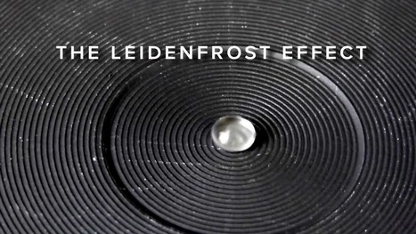 How to Make Water Flow Uphill Using the Leidenfrost Effect | Science-Videos | Scoop.it
