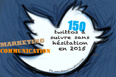 Suite et fin : 150 twittos du marketing et de la communication à suivre en 2015 | AArnaud | Scoop.it