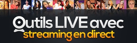 Outils LIVE avec streaming en direct ! | CarpeDiem News | Scoop.it