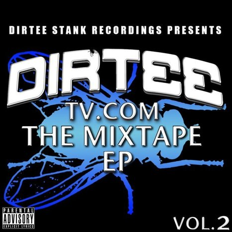 DIRTEE TV.COM Vol.2 | mixtape release info. | Scoop.it
