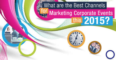 What are the Best Channels for Marketing Corporate Events this 2015? | Telemarketing | Scoop.it