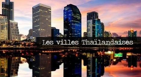 Les villes Thaïlandaises | Voyage Thaïlande-Voyage au pays des merveilles | Scoop.it