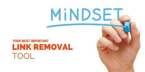 The Most Important Link Penalty Removal Tool: Your Mindset via @malekalby | AtDotCom Social media | Scoop.it