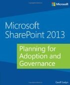 Microsoft SharePoint 2013: Planning for Adoption and Governance - Free eBook Share | Microsoft Office | Scoop.it