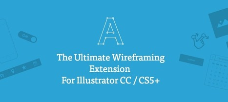 Armature: Wireframing Extension For Illustrator CC / CS5+ - Marketing Technology Blog | Digital-News on Scoop.it today | Scoop.it