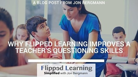Why Flipped Learning Improves a Teacher's Questioning Skills | Aprendiendo a Distancia | Scoop.it
