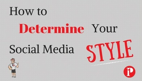 How to Determine Your Social Media Style | Social Media Coach | Prepare1 — Prepare 1 | Social Media  Coach | Scoop.it