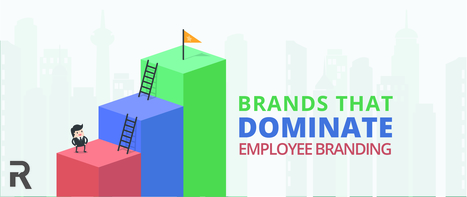 3 Brands That Dominate Employment Branding | Leadership Development | Scoop.it