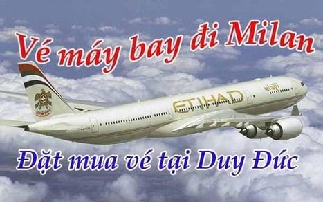dulichgiare: Vé máy bay Etihad Airways đi Milan | Ve may bay, Đặt mua vé máy bay tại đại lý vé máy bay Duy Đức cam kết giá rẻ nhất | Scoop.it