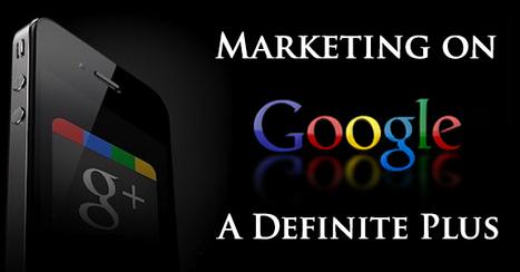 Marketing on Google's Social Network: A Definite Plus   GooglePlus Expertise   Scoop.it