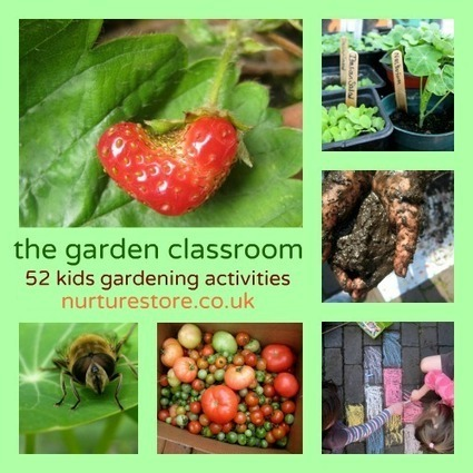 The Garden Classroom 52 Kids Gardening Activities | NurtureStore | Sue Atkins Parenting Made Easy | Scoop.it