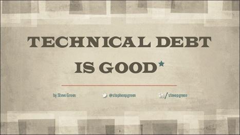 Technical Debt is Good* | Managing Technical Debt | Scoop.it