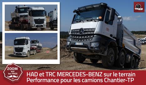 HAD et TRC MERCEDES-BENZ sur le terrain - truck Editions | Truckeditions | Scoop.it