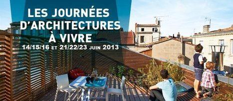Les journées d'Architectures à vivre - 14/15/16/ et 21/22/23 juin 2013 | The Architecture of the City | Scoop.it