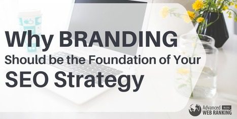 Why Branding Should be the Foundation of Your SEO Strategy | SEO | Scoop.it