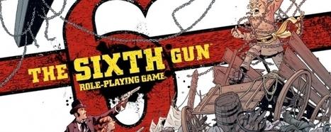 Le Kickstarter du jeu de rôle The Sixth Gun   Jeux de Rôle   Scoop.it