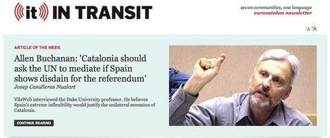 Allen Buchanan: 'Catalonia should ask the UN to mediate if Spain shows disdain for the referendum' | I'm a catalan and I will be free from spaniards | Scoop.it