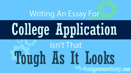 How to Write an Essay for a College Application? | My Assignment Help Info : Review and Subjects | Scoop.it