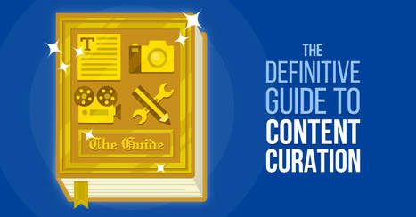 The Definitive Guide to Content Curation | Power of Content Curation | Scoop.it