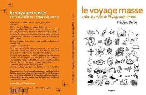 le voyage masse, écrire ses récits de voyage aujourd'hui | Ambiances, Architectures, Urbanités | Scoop.it