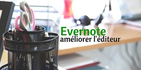 5 initiatives pour améliorer l'éditeur d'Evernote | BàON - la Boite à Outils Numériques | Scoop.it