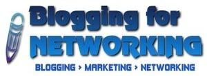 Blogging For Networking » | Blogging for Networking | Scoop.it