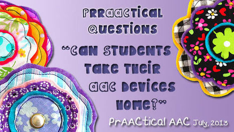 PrAACtical Questions: Can Students Take Their AAC Devices Home? | Communication and Autism | Scoop.it