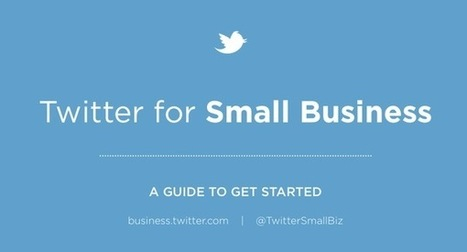Twitter Writes a New Guide for Small Businesses ... and It's Pretty Good : Small Business Search Marketing | Public Relations & Social Media Insight | Scoop.it