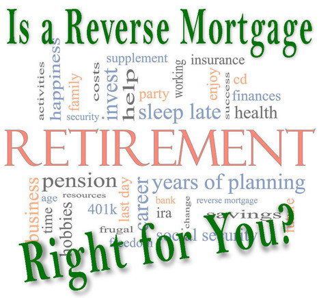 Reverse Mortgage Facts! Is a reverse mortgage right for you? | Top Real Estate and Mortgage Articles | Scoop.it