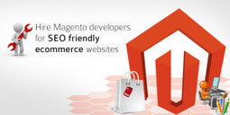 Hiring a Magento Developers in UK For Developing E-commerce Website | Magento Experts | Scoop.it