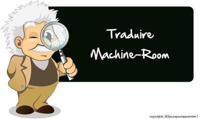 Traduction de machine-room - 365JPA   Apprendre les langues étrangères   Scoop.it