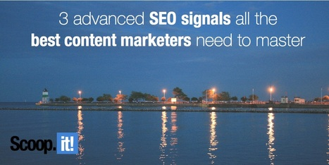 3 advanced SEO signals all the best content marketers need to master | Social Media & Content Marketing | Scoop.it
