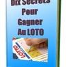Dix secrets pour gagner au loto