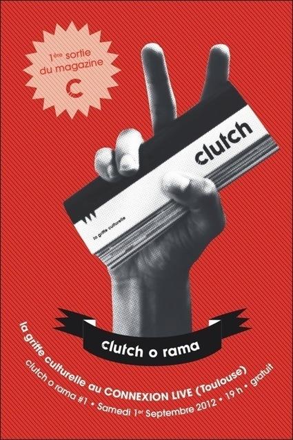 Soirée Lancement du magazine CLUTCH au Connexion Live | Toulouse networks | Scoop.it