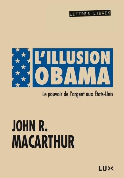 'Obama, comme ses prédécesseurs', par John R. Mac Arthur | Défendre Obama malgré tout ? | Scoop.it