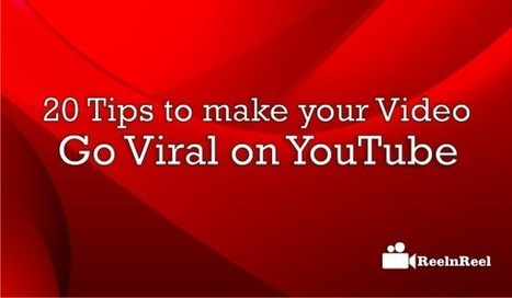 20 Tips to make your Video Go Viral on YouTube | Social Video Marketing | Scoop.it