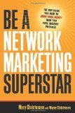 Be a Network Marketing Superstar: The One Book You Need to Make More Money Than You Ever Thought Possible Reviews | Network Marketing Training | Scoop.it