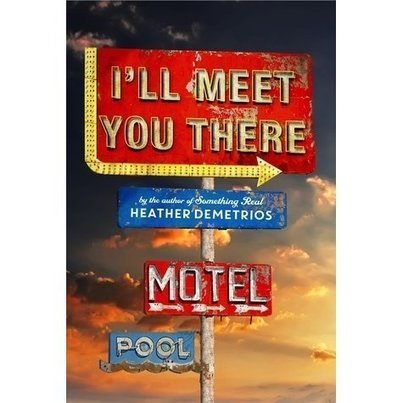 a review of I'll Meet You There | Young Adult Novels | Scoop.it