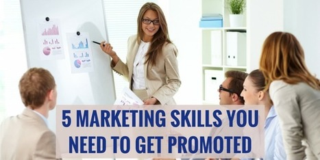 5 Marketing Skills You Need to Get Promoted | Marketing_me | Scoop.it