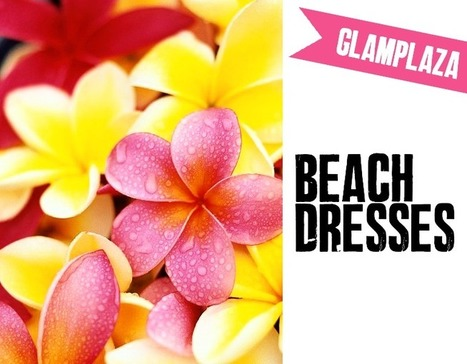 Oh my Dior | Top Fashion Blog: Beach Dresses: Glamplaza | fashionmagic | Scoop.it