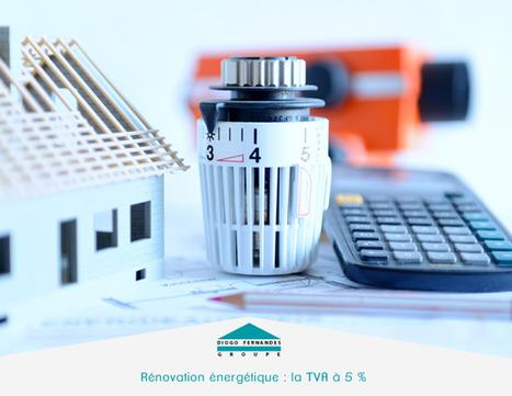 Rénovation énergétique : la TVA à 5 % | La Maison BBC (Basse consommation) | Scoop.it