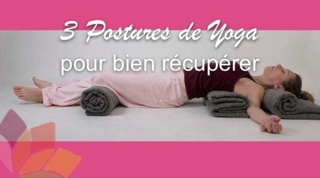 Posture de Yoga : 3 Postures de Récupération   yoga iyengar   Scoop.it