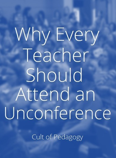 Why Every Teacher Should Attend an Unconference | Pure Edcamp | Scoop.it
