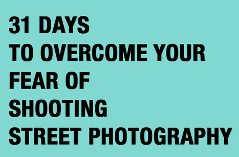 FREE EBOOK: 31 Days to Overcome Your Fear of Shooting Street Photography | Street Photography tips and techniques | Scoop.it