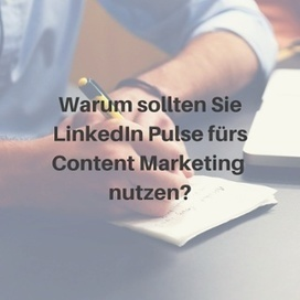 LinkedIn Publishing: Wie Sie Pulse fürs Content Marketing nutzen | MEDIACLUB | Scoop.it