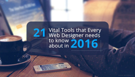 21 Vital Tools that Every Web Designer needs to know about in 2016 | Web Design | Scoop.it