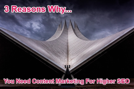 3 reasons why content marketing is a must for higher SEO rankings | How to teach online effectively? | Scoop.it