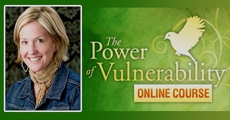 The Power of Vulnerability - Brené Brown   Personal Growth   Personal Growth & Change   Scoop.it
