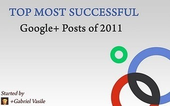 TOP MOST SUCCESSFUL GOOGLE+ POSTS of 2011 - unofficial | Socializer | Scoop.it